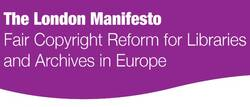 London Manifesto for Fair Copyright Reform for Libraries and Archives in Europe